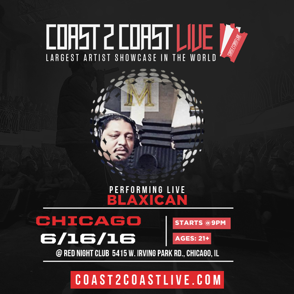 Blaxican (@Kmrecords7twitter.com) Performs at Coast 2 Coast LIVE | Chicago Edition 6/16/16
