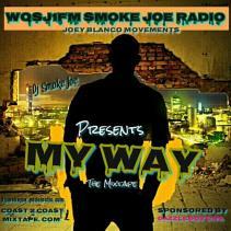 my way re upload mixed by dj smoke joe