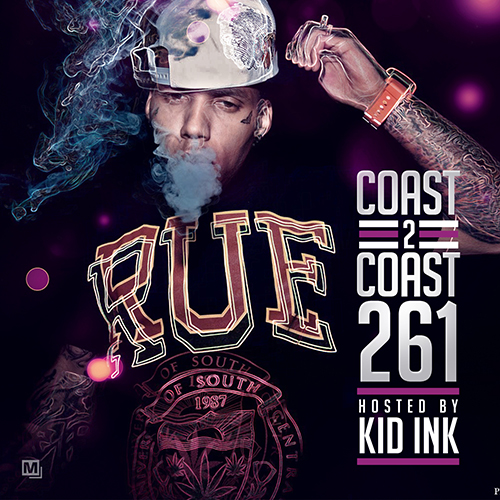 Coast 2 Coast Mixtape Vol. 261 Hosted by Kid Ink