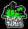 Bangin Tables