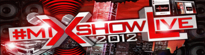 Mixshow LIVE 2012