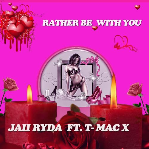 rather rather be with you ft. t-mac x