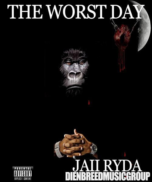 The Worst Day by JAii RyDa