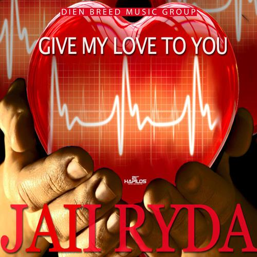 JAii RyDa - Give My Love To You