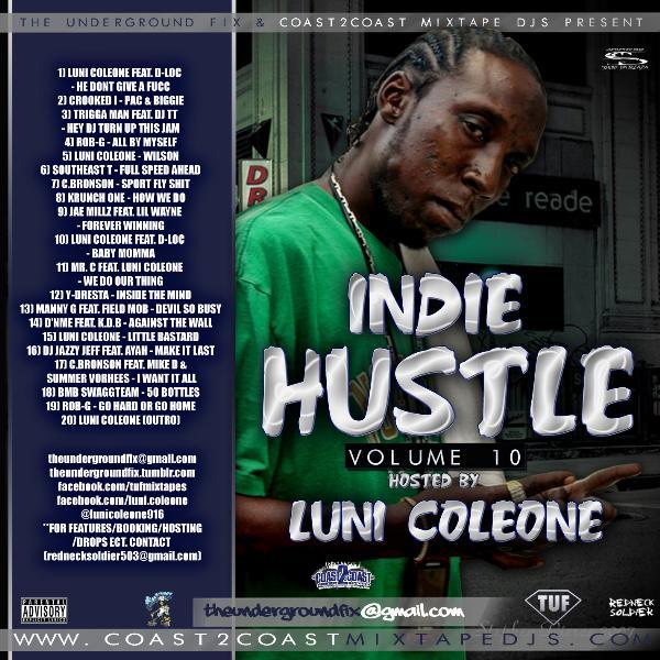 Indie Hustle Vol  10 Hosted By: Luni Coleone | Mixed by @tufdigitalmedia