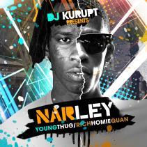 Narley: Young Thug/Rich Homie Quan | Mixed by @djkurupt