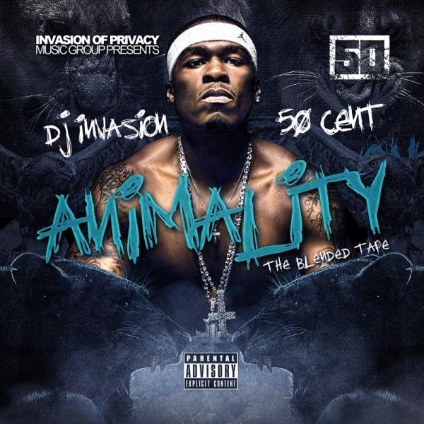 DJ Invasion & 50 Cent - Animality: The Blended Tape @TheRealInvasion