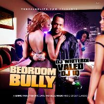 Bedroom Bully Mixed By Jonneymiles