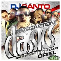 REGGAETON CLASSIC'S (ON THE WAY TO THE CLUB)   Mixed by DJ Santo