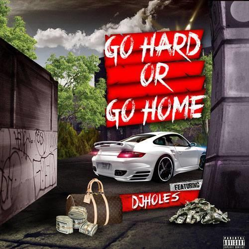 Go Hard or Go Home Mixtape Cover
